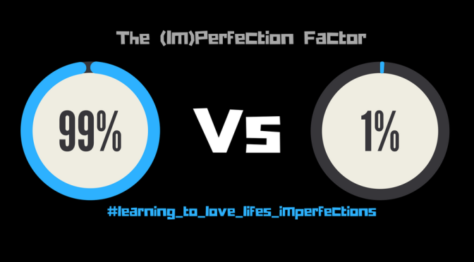 The (Im)Perfection Factor
